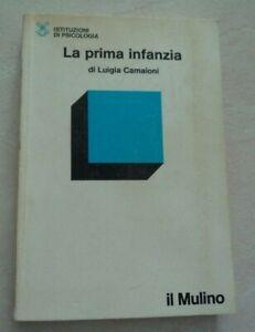 LA PRIMA INFANZIA DI LUIGIA CAMAIONI EDIZIONE IL MULINO 1984