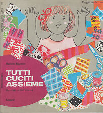 M. Muheim tutti cuciti assieme Tantibambini Einaudi Bruno Munari 1974 prima ediz