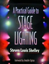 A PRACTICAL GUIDE TO STAGE LIGHTING ~ SHELLEY ~ 1999 ~ 1ST EDITION ~HOW TO GUIDE
