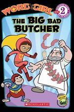 WordGirl: The Big Bad Butcher, Level 2 by Word Girl Staff and Michael Anthony...