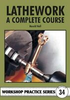 Lathework A Complete Course by Harold Hall 9781854862303 | Brand New