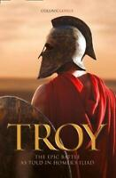 Troy: The epic battle as told in Homer's Iliad (Collins Classics), Homer, New, B