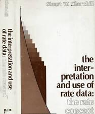 SIGNED STUART CHURCHILL THE INTERPRETATION & USE OF DATA THE RATE CONCEPT