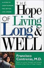 Hope Of Living Long And Well: 10 Steps to look younger, feel better, live longer