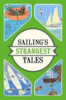 Sailing's Strangest Tales: Extraordinary but True Stories fro... by John Harding