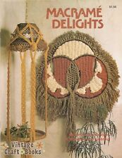 Macrame Delights Vintage Pattern Book Lamps Wall Hangings Plant Holders 1976 NEW