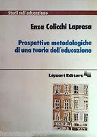 COLICCHI LAPRESA PROSPETTIVE METODOLOGICHE DI UNA TEORIA DELL'EDUCAZIONE LIGUORI