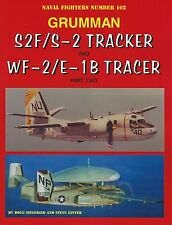 Ginter Naval Fighters 102: Grumman S2F/S-2 Tracker and WF-2/E-1B Tracker, Part 2