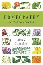 Homeopathy: An A to Z Home Handbook (Paperback or Softback)