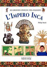 Philip Steele LE GRANDI CIVILTÀ DEL PASSATO L'IMPERO INCA