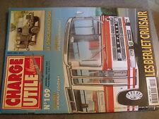$$m Revue Charge Utile magazine N°109 Berliet Cruisair  Simca Marmon  Renault