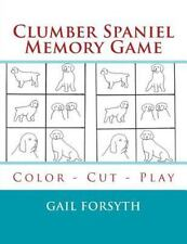 Clumber Spaniel Memory Game : Color - Cut - Play by Gail Forsyth (2015,.