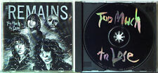 THE REMAINS Too Much To Lose 1994 JAPAN CD TOP rare GARAGE PUNK Iggy BOWIE Dolls