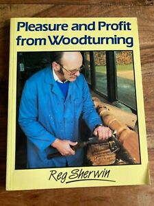 Pleasure and Profit from Woodturning by Reg Sherwin Paperback Book 1988