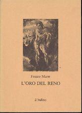 MURER Franco, L'oro del Reno
