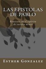Las Epistolas de Pablo : Renovaos en el Espíritu de Vuestra Mente by Esther...