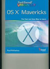 Teach yourself Visually OS X MAVERICKS fast and easy way to learn