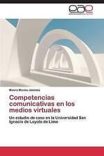 Competencias comunicativas en los medios virtuales: Un estudio de caso en la Uni