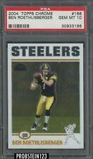 2004 Topps Chrome Ben Roethlisberger Pittsburgh Steelers RC Rookie PSA 10