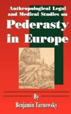 Anthropological Legal and Medical Studies on Pederasty in Europe (Paperback or S