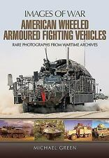 American Wheeled Armoured Fighting Vehicles (Images of War), , Green, Michael, G