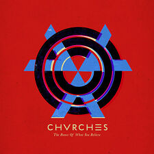 CHVRCHES ( NEW SEALED CD ) THE BONES OF WHAT YOU BELIEVE ( CHURCHES )