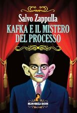 Kafka e il mistero del processo - Salvo Zappulla - Melino Nerella Edizioni, 2014