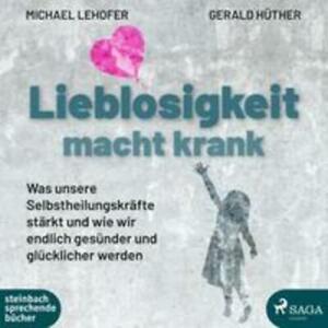 Lieblosigkeit macht krank   Gerald Hüther   MP3   Deutsch   2021