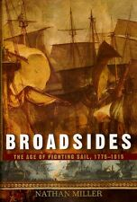 BROADSIDES. The Age Of Fighting Sail, 1775 - 1815