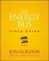 Energy Bus Field Guide, Paperback by Gordon, Jon; Kelly, Amy P. (CON), Like N...