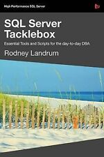 NEW SQL Server Tacklebox Essential Tools and Scripts for the Day-To-Day DBA