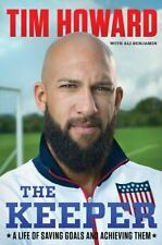 The Keeper : A Life of Saving Goals and Achieving Them by Tim Howard USA SOCCER
