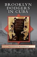 Brooklyn Dodgers in Cuba (Hardback or Cased Book)