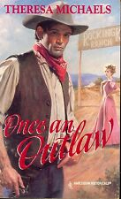 Once an Outlaw by Theresa Michaels (1995, Paperback)