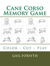 Cane Corso Memory Game : Color - Cut - Play by Gail Forsyth (2015, Paperback)