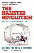 The Hamster Revolution : How to Manage Your Email Before It Manages You by...