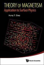 Theory of Magnetism : Application to Surface Physics by H. T. Diep (2013,...