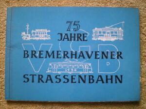75 Jahre Bremerhavener Straßenbahn 1881 bis 1956 Pferdebahn Tram Ausbau