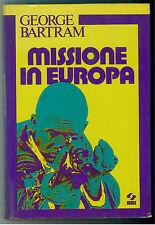 BARTRAM GEORGE MISSIONE IN EUROPA SEI 1976 I° EDIZ.