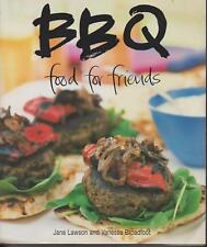 BBQ FOOD FOR FRIENDS by LAWSON & BROADFOOT pbl 2003