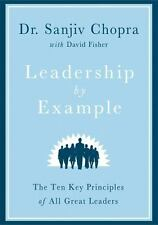 Leadership by Example: The Ten Key Principles of All Great Leaders by Chopra, S