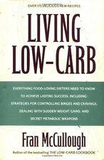 Living Low-Carb: The Complete Guide to Long-Term Low-Carb Dieting by Fran McCull