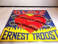 Ernest Troost - O Love CD ''SCRATCH FREE DISC'' FAST FREE S&H B-44