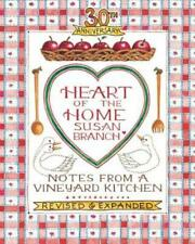 Heart of the Home : Notes from a Vineyard Kitchen - 30th Anniversary Edition by Susan Branch (2016, Hardcover, Anniversary, Expanded, Revised, New Edition, Illustrated)