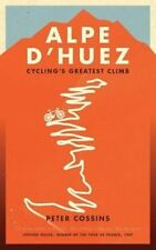 Alpe d'Huez: The Story of Pro Cycling's Greatest Climb - New Book Cossins, Peter