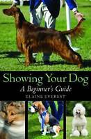 Showing Your Dog: A Beginner's Guide by Elaine Everest (Paperback)
