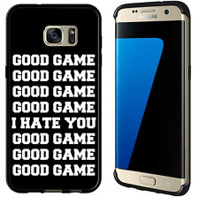 Good Game I Hate You For Samsung Galaxy Edge G935 Case Cover By Atomic Market
