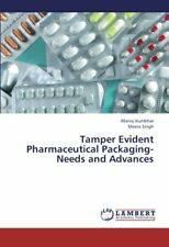 Tamper Evident Pharmaceutical Packaging-Needs and Advances