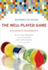 The Well-Played Game: A Player's Philosophy (MIT Press) by De Koven, Bernard