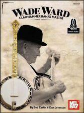 Wade Ward Clawhammer Banjo Master TAB Book/Audio 5-String Bob Carlin